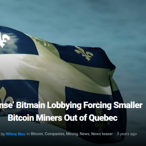 2021-08-13 16_52_01-'Intense' Bitmain Lobbying Forcing Smaller Bitcoin Miners Out of Quebec _ Bitcoi